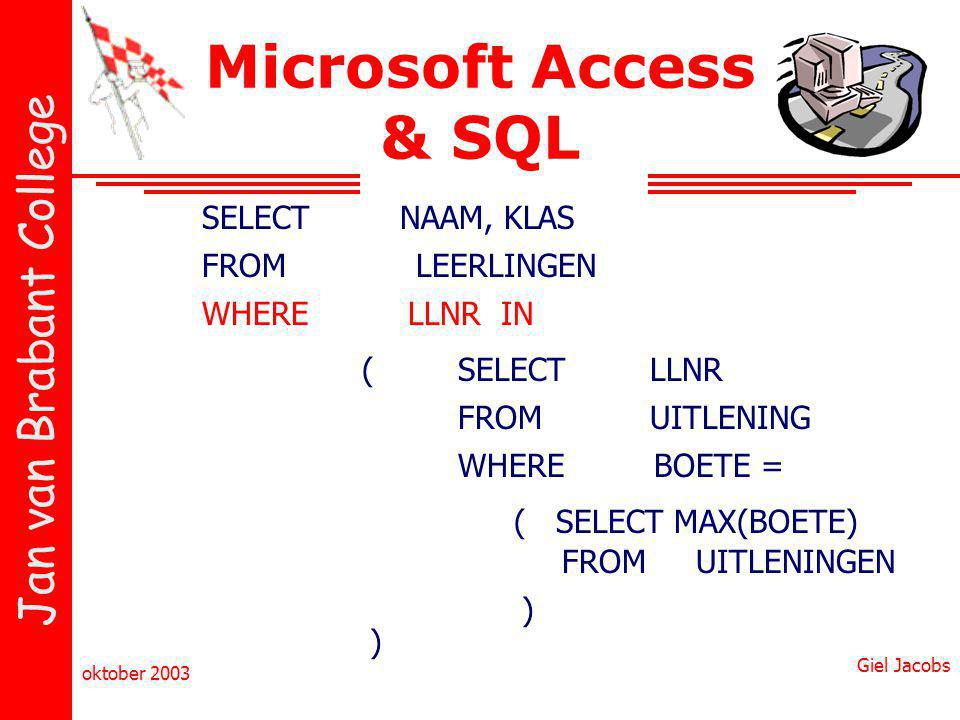 Microsoft Access & SQL SELECT NAAM, KLAS FROM LEERLINGEN WHERE LLNR IN