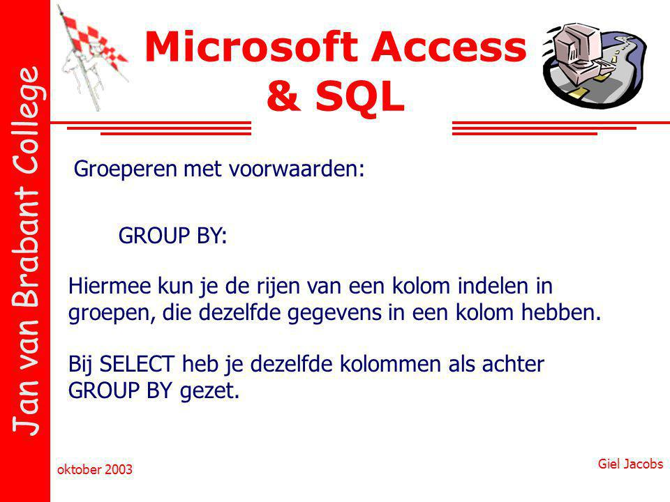 Microsoft Access & SQL Groeperen met voorwaarden: GROUP BY: