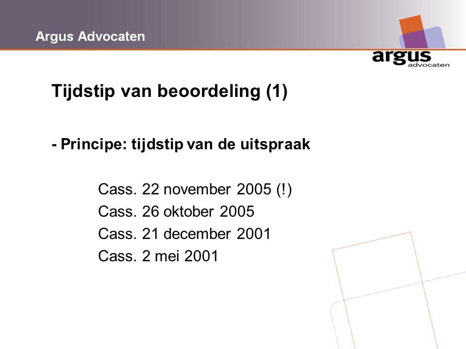 Tijdstip van beoordeling (1) - Principe: tijdstip van de uitspr aak