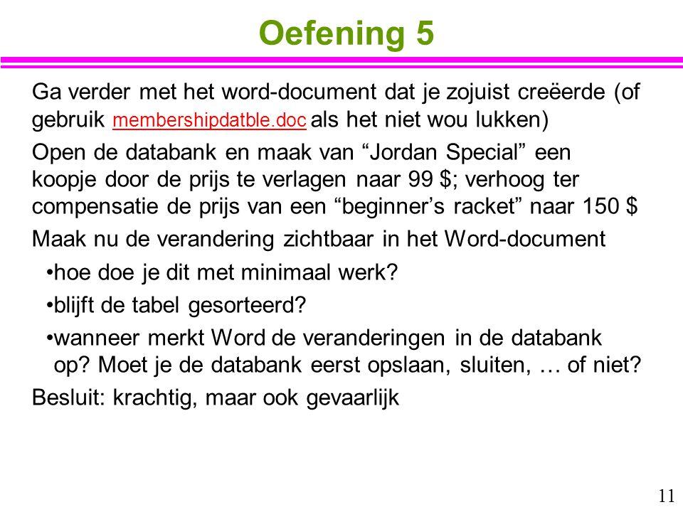 Oefening 5 Ga verder met het word-document dat je zojuist creëerde (of gebruik membershipdatble.doc als het niet wou lukken)
