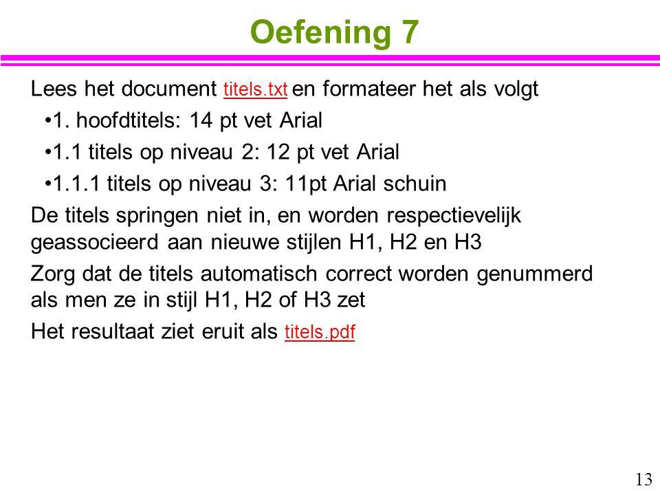 Oefening 7 Lees het document titels.txt en formateer het als volgt