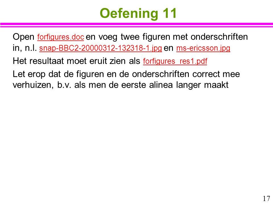 Oefening 11 Open forfigures.doc en voeg twee figuren met onderschriften in, n.l. snap-BBC2-20000312-132318-1.jpg en ms-ericsson.jpg.