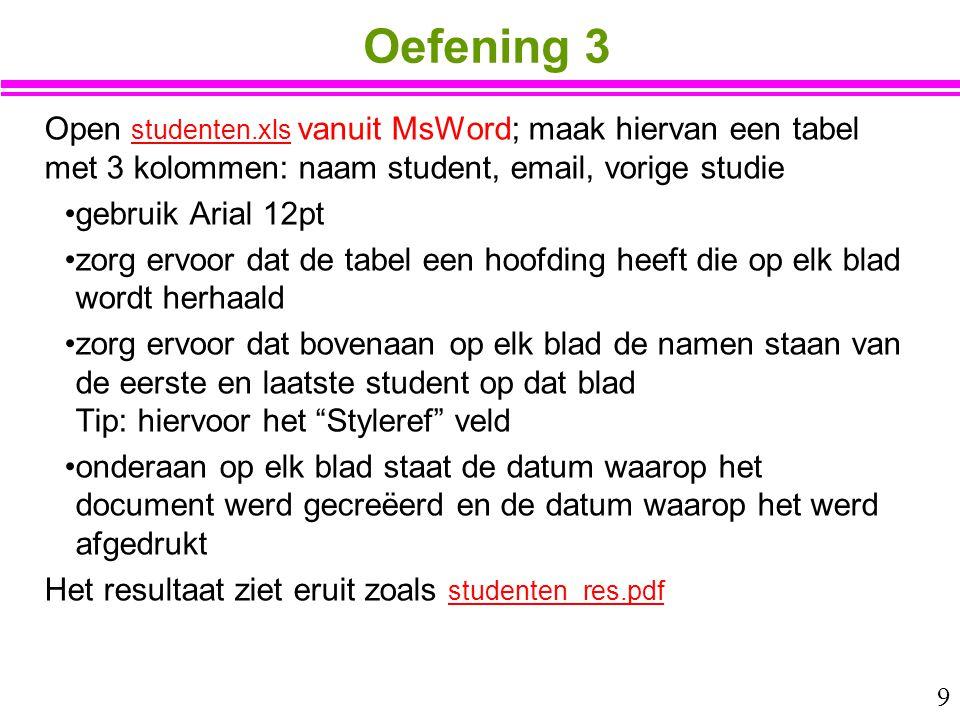 Oefening 3 Open studenten.xls vanuit MsWord; maak hiervan een tabel met 3 kolommen: naam student, email, vorige studie.