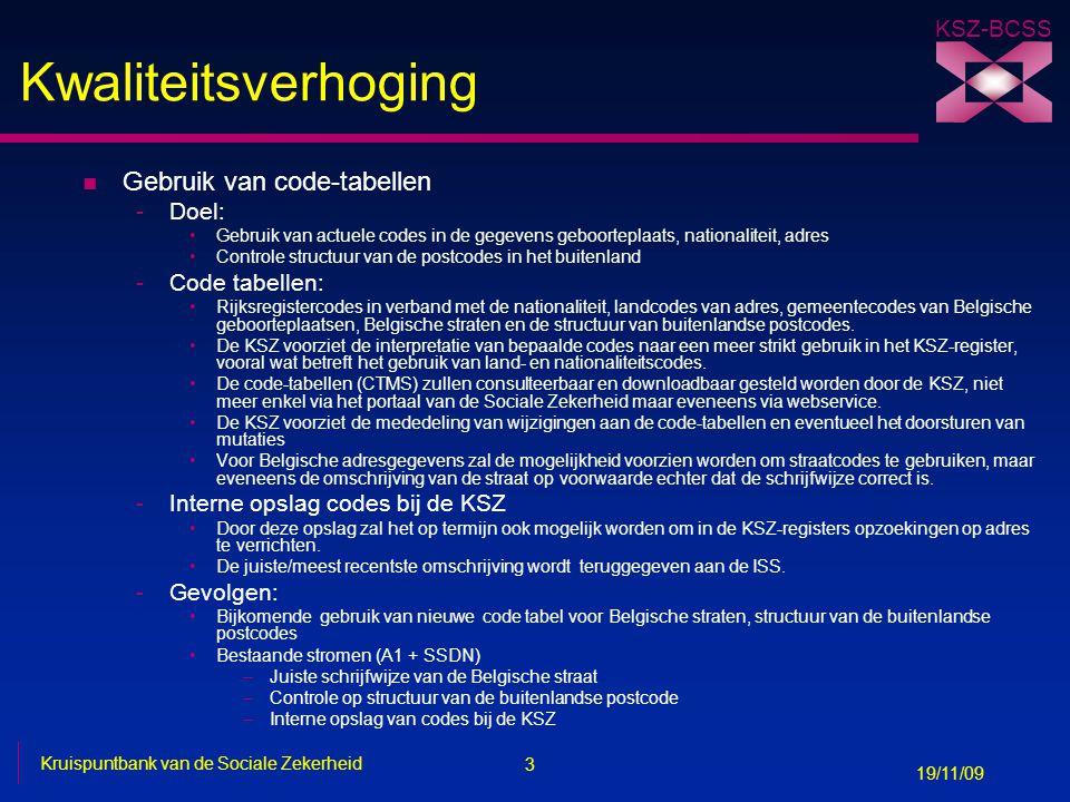 Kwaliteitsverhoging Gebruik van code-tabellen Doel: Code tabellen: