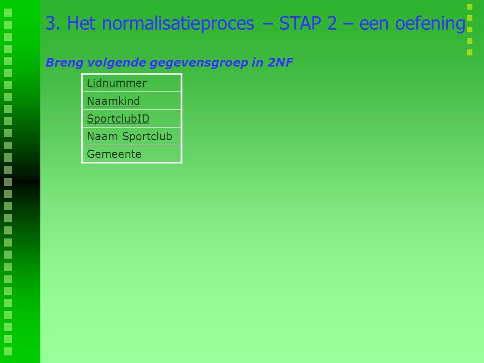3. Het normalisatieproces – STAP 2 – een oefening