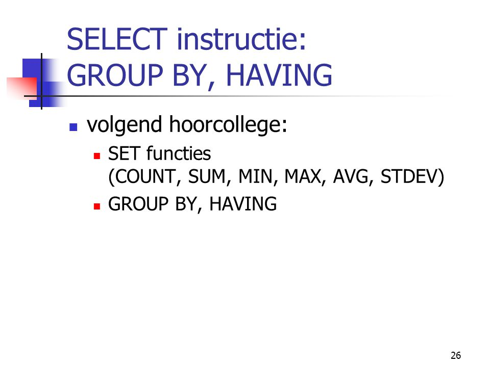 SELECT instructie: GROUP BY, HAVING