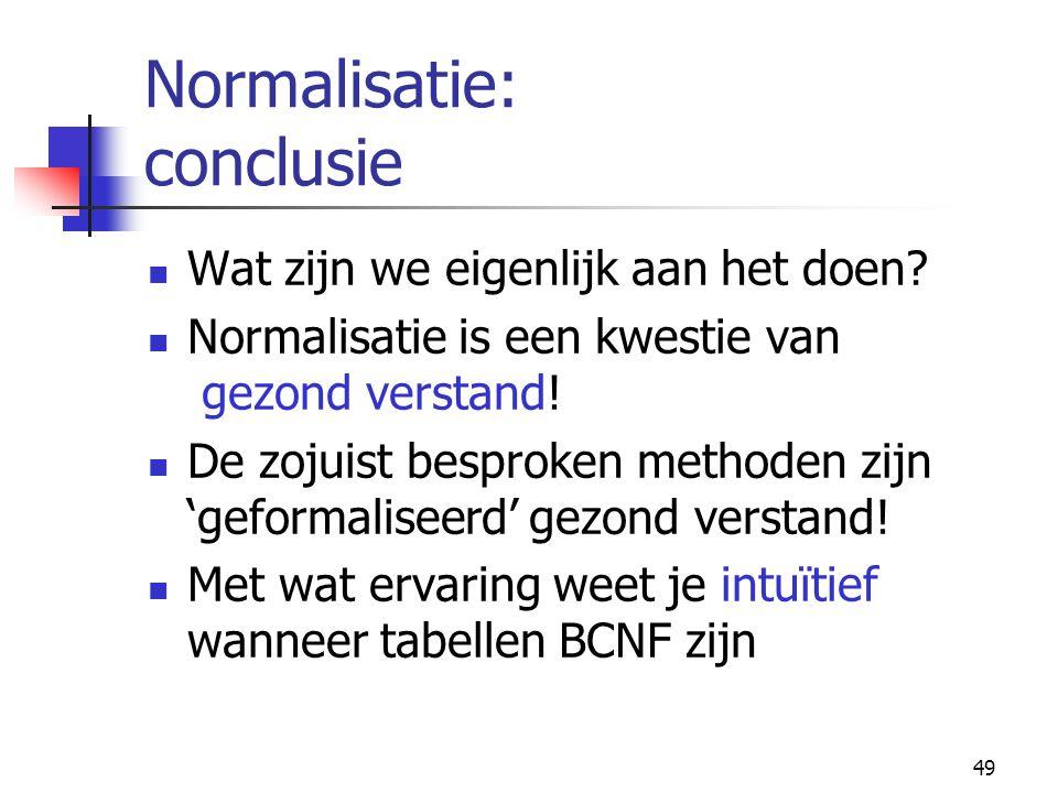 Normalisatie: conclusie