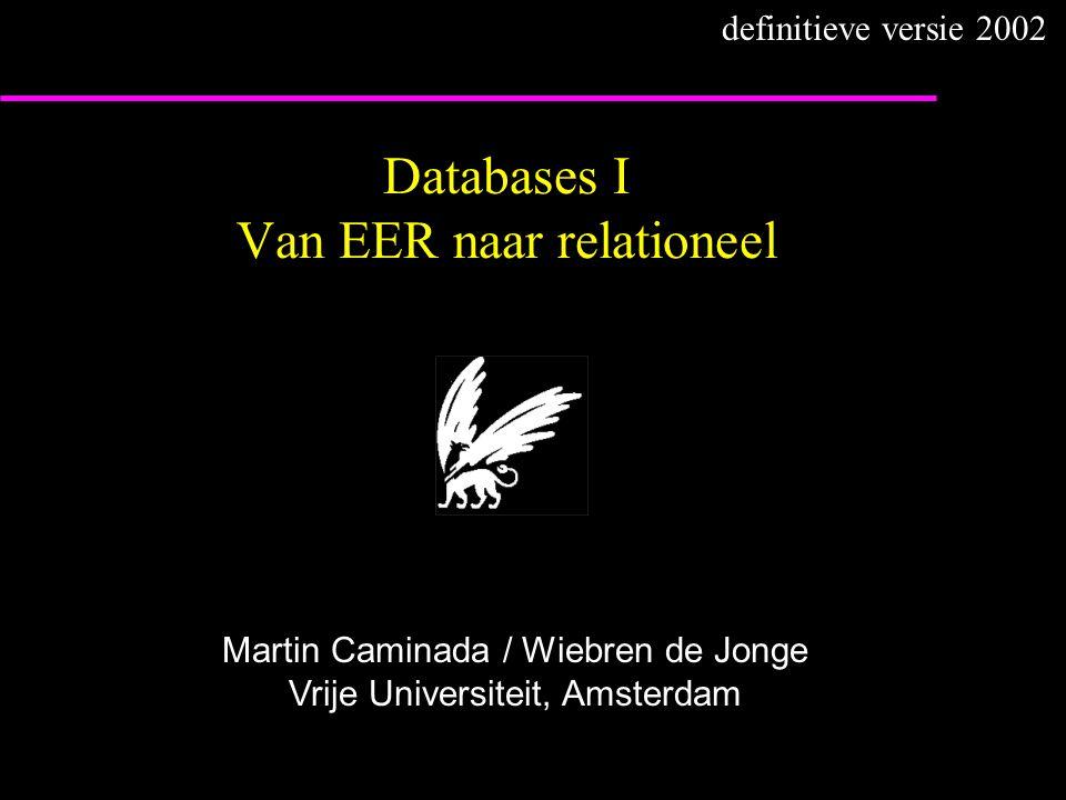 Databases I Van EER naar relationeel