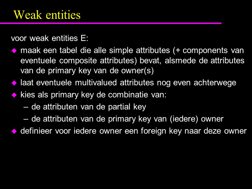 Weak entities voor weak entities E: