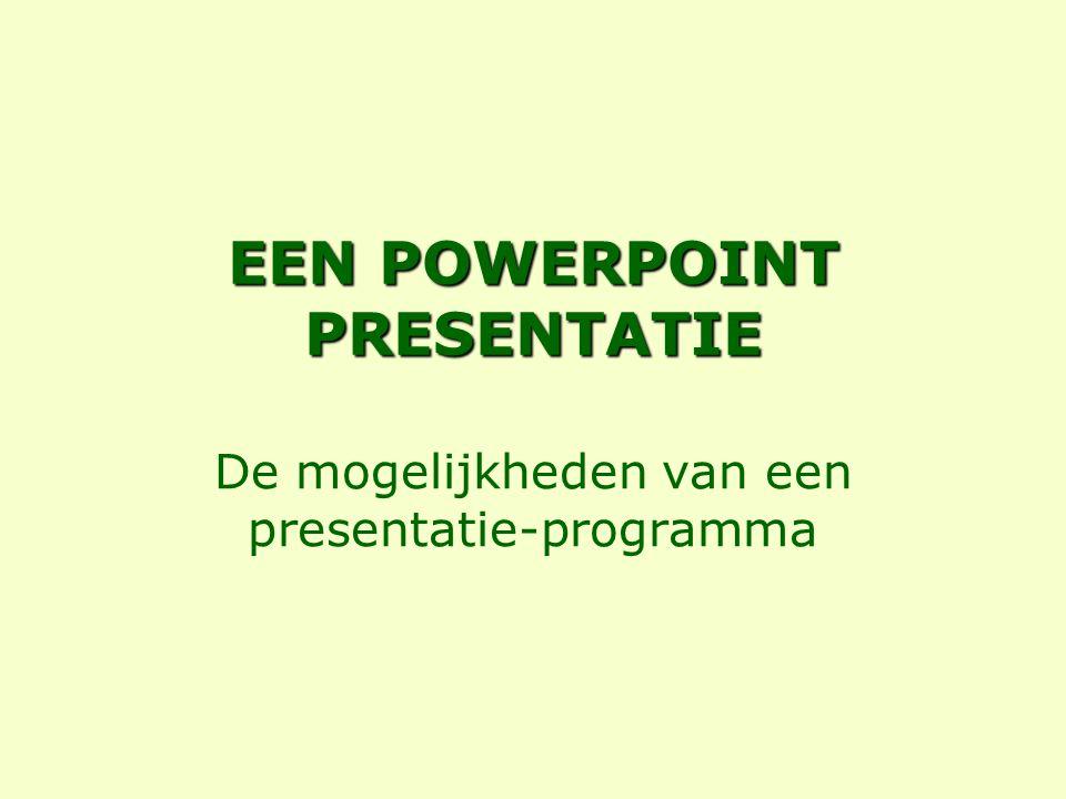 EEN POWERPOINT PRESENTATIE