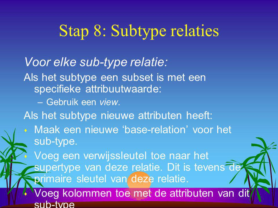 Stap 8: Subtype relaties