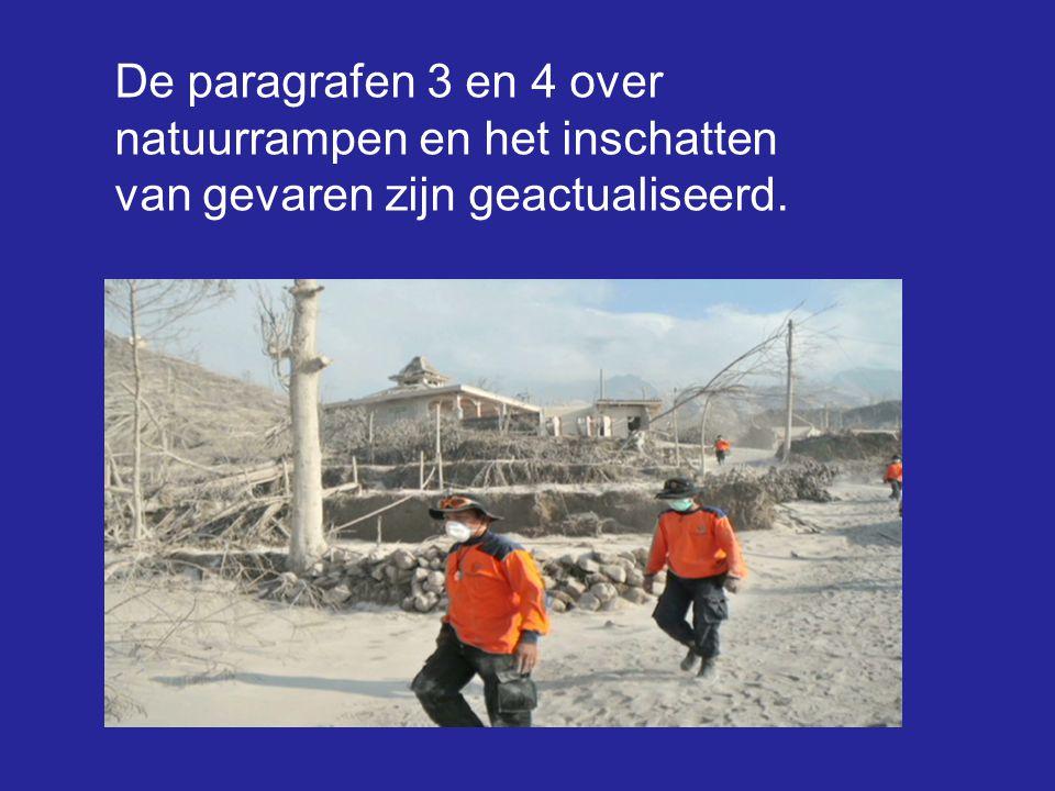 De paragrafen 3 en 4 over natuurrampen en het inschatten van gevaren zijn geactualiseerd.
