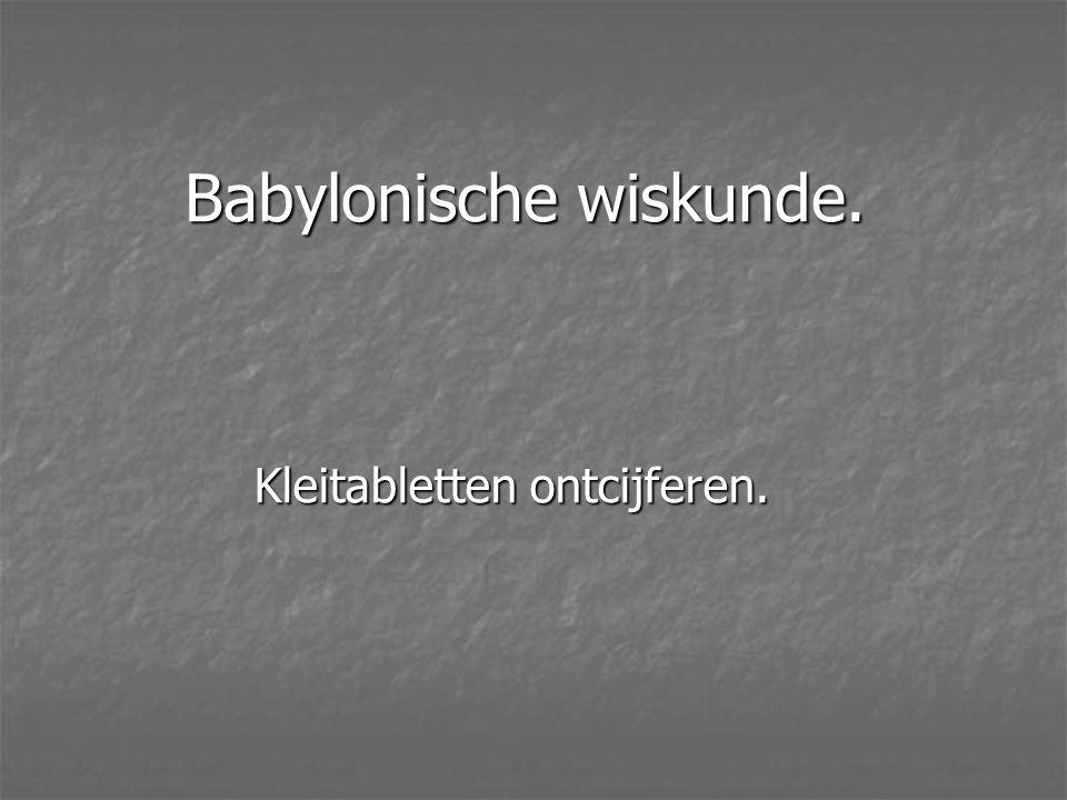 Babylonische wiskunde.