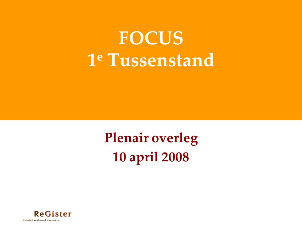 FOCUS 1e Tussenstand Plenair overleg 10 april 2008