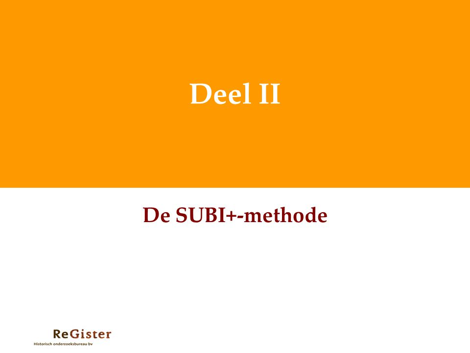 Deel II De SUBI+-methode