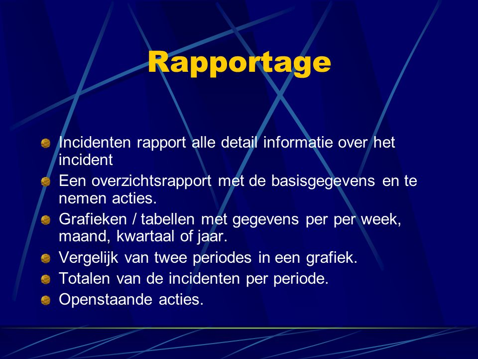 Rapportage Incidenten rapport alle detail informatie over het incident