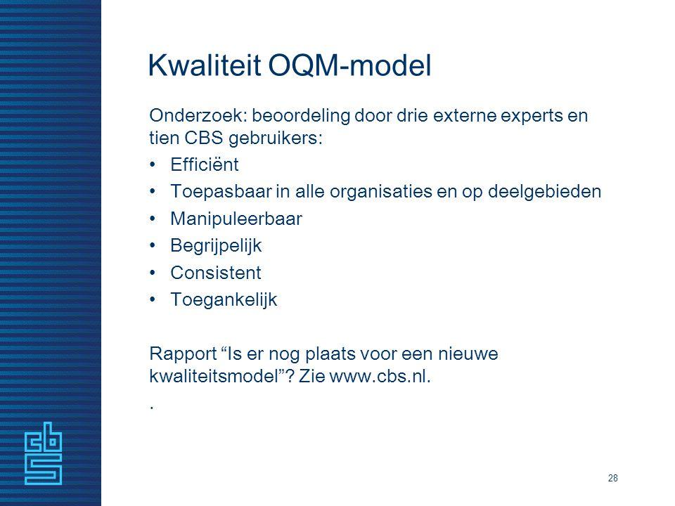 Kwaliteit OQM-model Onderzoek: beoordeling door drie externe experts en tien CBS gebruikers: Efficiënt.