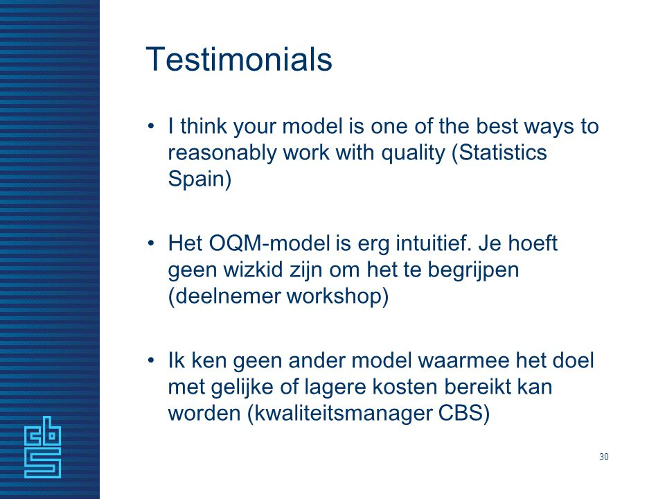 Testimonials I think your model is one of the best ways to reasonably work with quality (Statistics Spain)