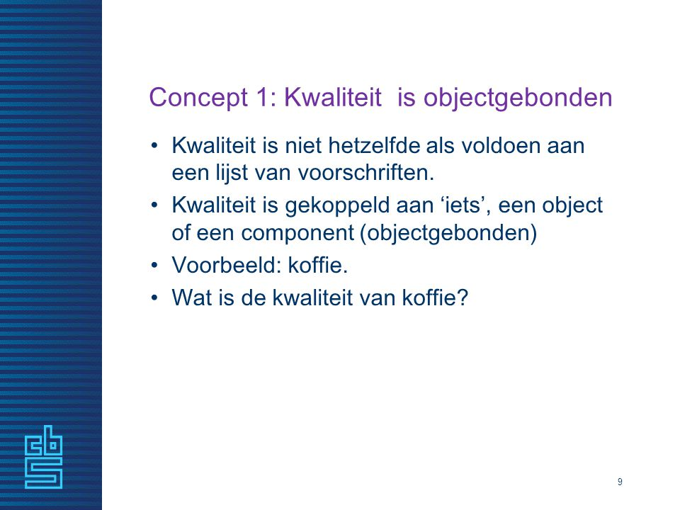 Concept 1: Kwaliteit is objectgebonden