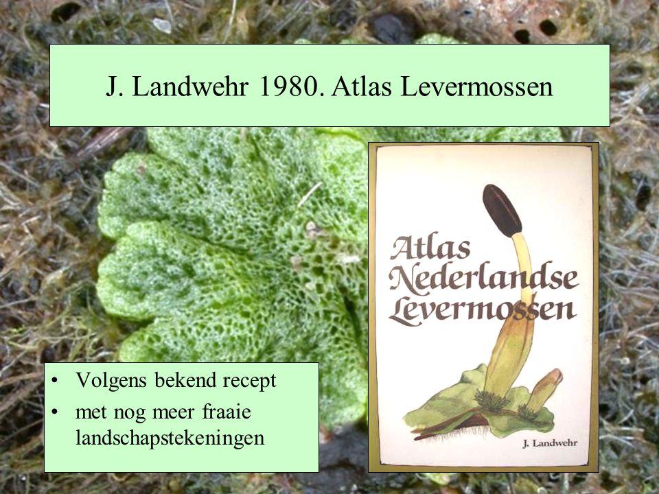 J. Landwehr 1980. Atlas Levermossen