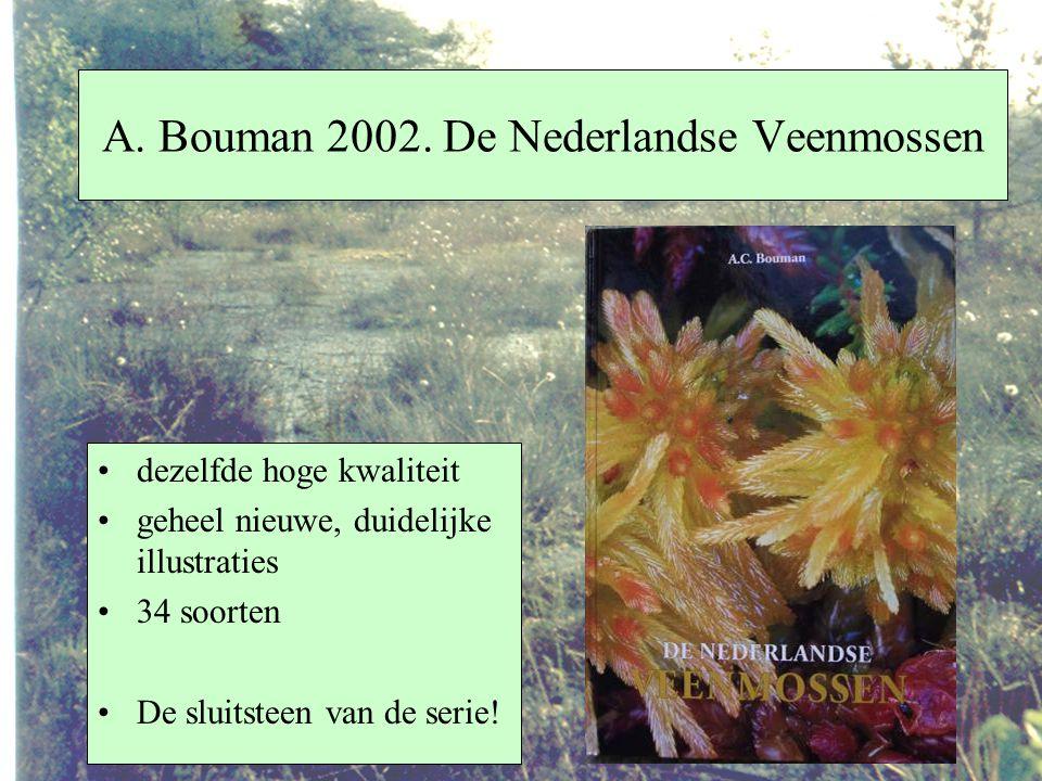 A. Bouman 2002. De Nederlandse Veenmossen