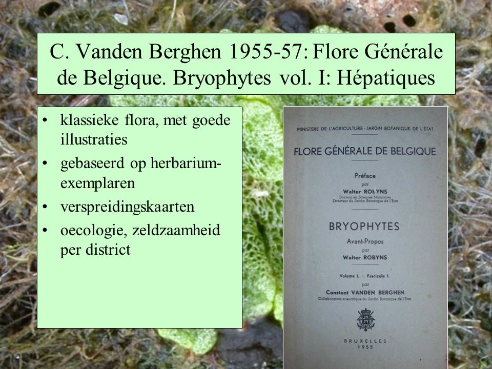 C. Vanden Berghen 1955-57: Flore Générale de Belgique. Bryophytes vol