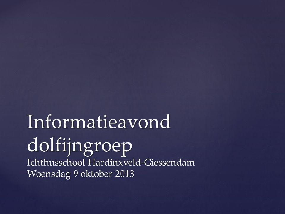 Informatieavond dolfijngroep Ichthusschool Hardinxveld-Giessendam Woensdag 9 oktober 2013