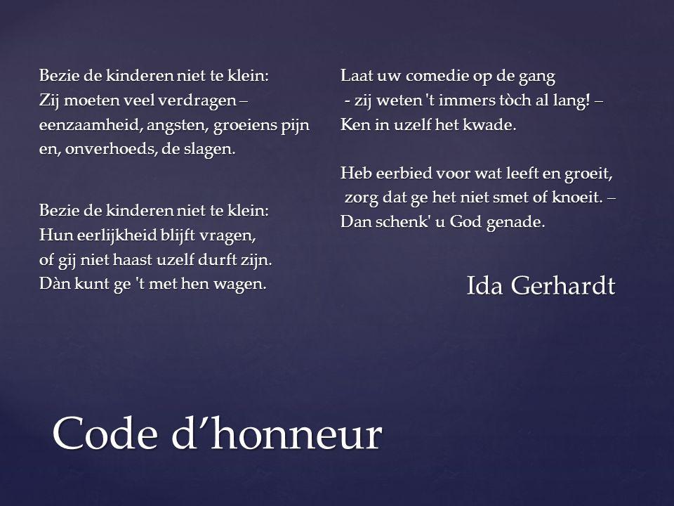 Code d'honneur Ida Gerhardt Bezie de kinderen niet te klein: