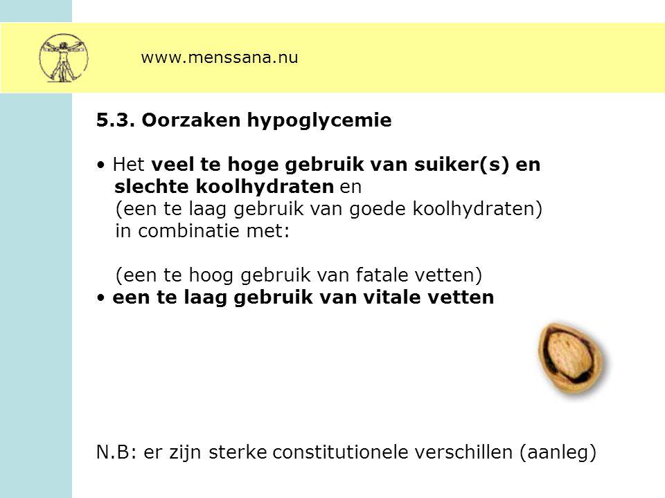 5.3. Oorzaken hypoglycemie Het veel te hoge gebruik van suiker(s) en