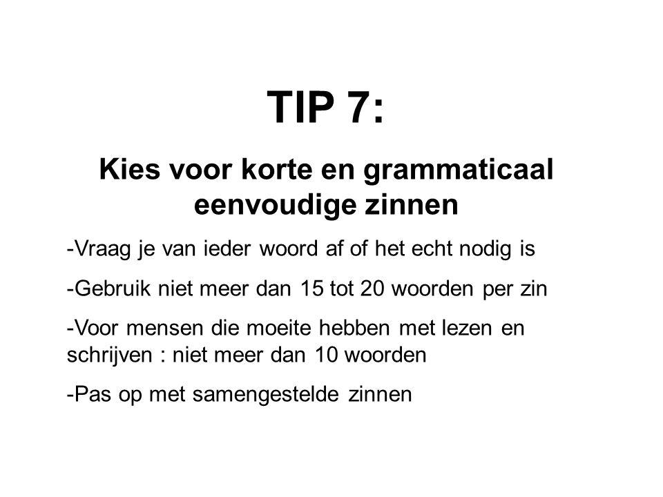 Kies voor korte en grammaticaal eenvoudige zinnen