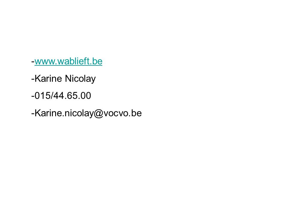 www.wablieft.be Karine Nicolay 015/44.65.00 Karine.nicolay@vocvo.be