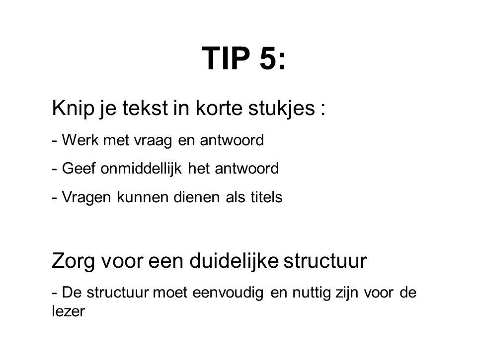 TIP 5: Knip je tekst in korte stukjes :