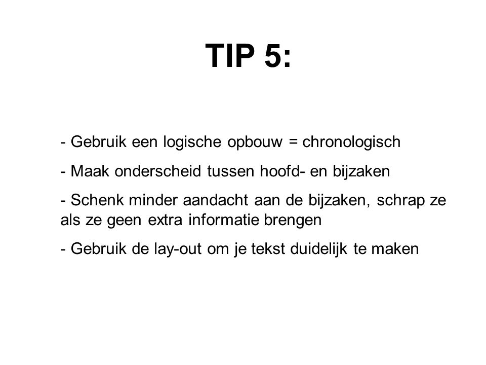 TIP 5: Gebruik een logische opbouw = chronologisch