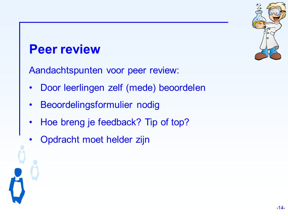 Peer review Aandachtspunten voor peer review: