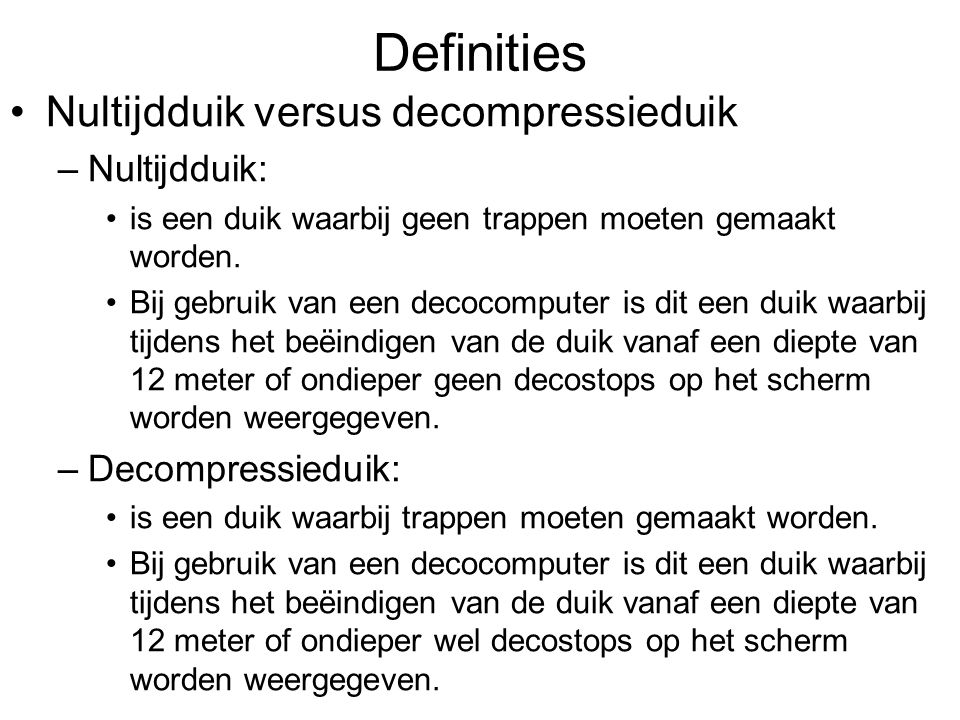 Definities Nultijdduik versus decompressieduik Nultijdduik: