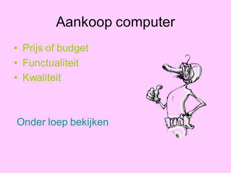 Aankoop computer Prijs of budget Functualiteit Kwaliteit