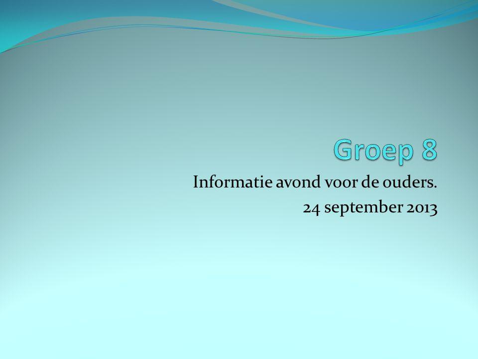 Informatie avond voor de ouders. 24 september 2013