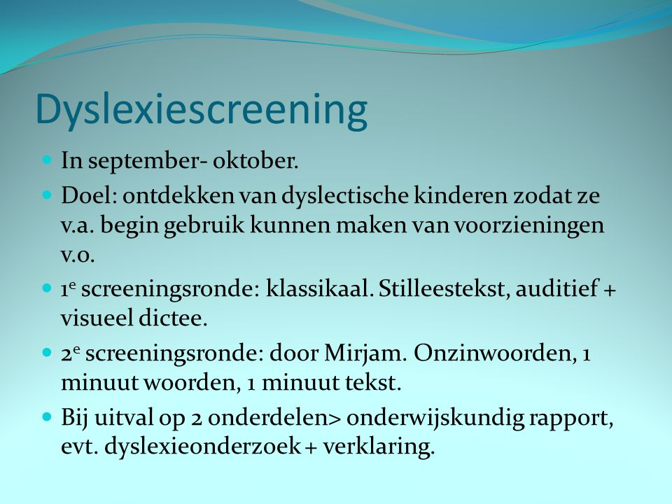 Dyslexiescreening In september- oktober.