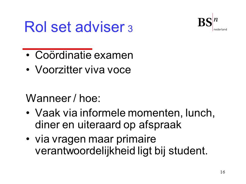 Rol set adviser 3 Coördinatie examen Voorzitter viva voce
