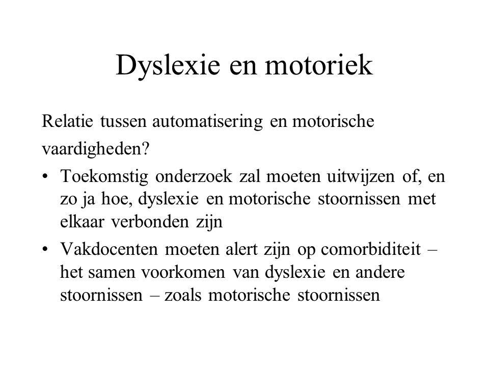 Dyslexie en motoriek Relatie tussen automatisering en motorische