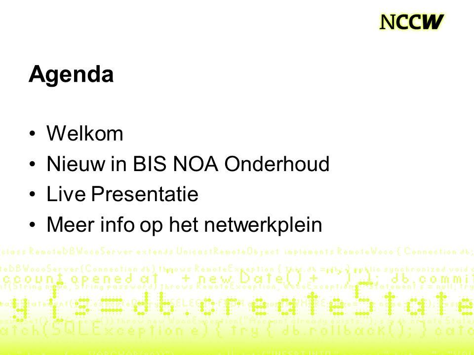 Agenda Welkom Nieuw in BIS NOA Onderhoud Live Presentatie