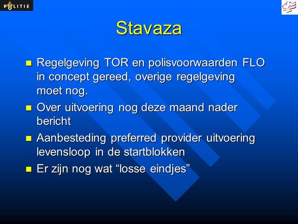 Stavaza Regelgeving TOR en polisvoorwaarden FLO in concept gereed, overige regelgeving moet nog. Over uitvoering nog deze maand nader bericht.