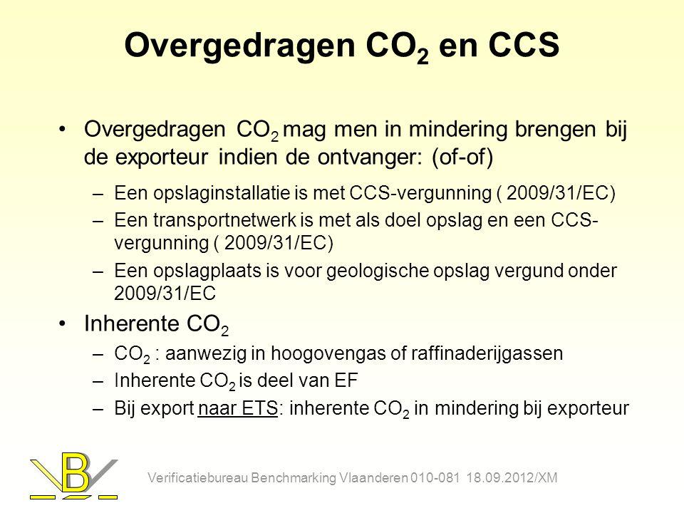 Overgedragen CO2 en CCS Overgedragen CO2 mag men in mindering brengen bij de exporteur indien de ontvanger: (of-of)