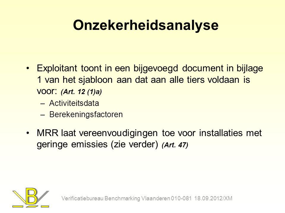Onzekerheidsanalyse Exploitant toont in een bijgevoegd document in bijlage 1 van het sjabloon aan dat aan alle tiers voldaan is voor: (Art. 12 (1)a)