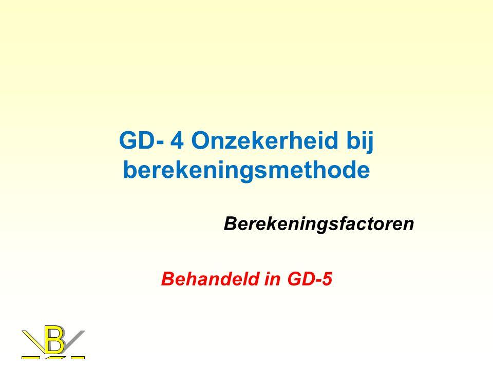 GD- 4 Onzekerheid bij berekeningsmethode