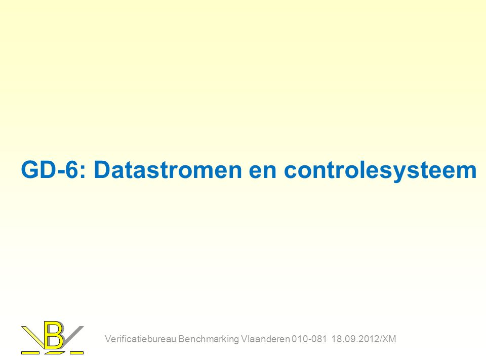GD-6: Datastromen en controlesysteem