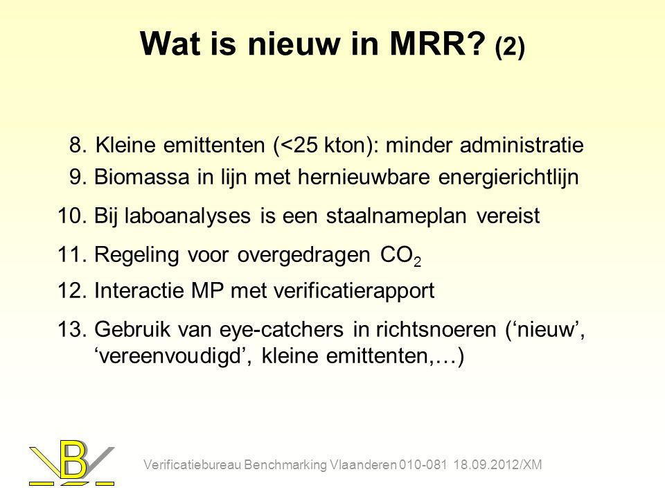 Wat is nieuw in MRR (2) Kleine emittenten (<25 kton): minder administratie. Biomassa in lijn met hernieuwbare energierichtlijn.