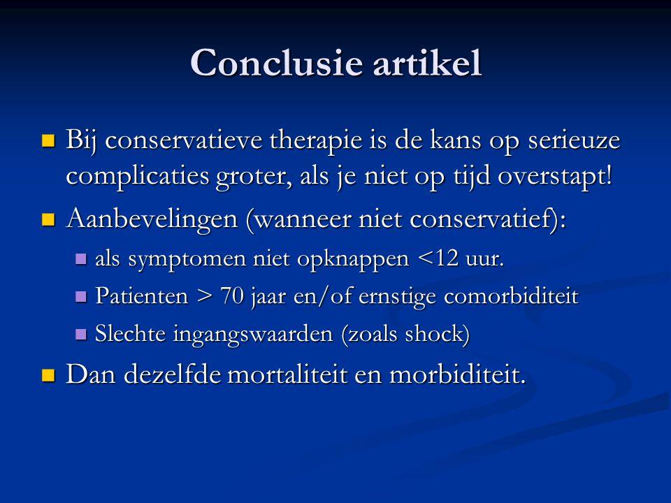 Conclusie artikel Bij conservatieve therapie is de kans op serieuze complicaties groter, als je niet op tijd overstapt!