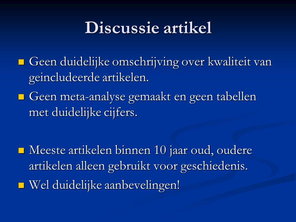 Discussie artikel Geen duidelijke omschrijving over kwaliteit van geincludeerde artikelen.