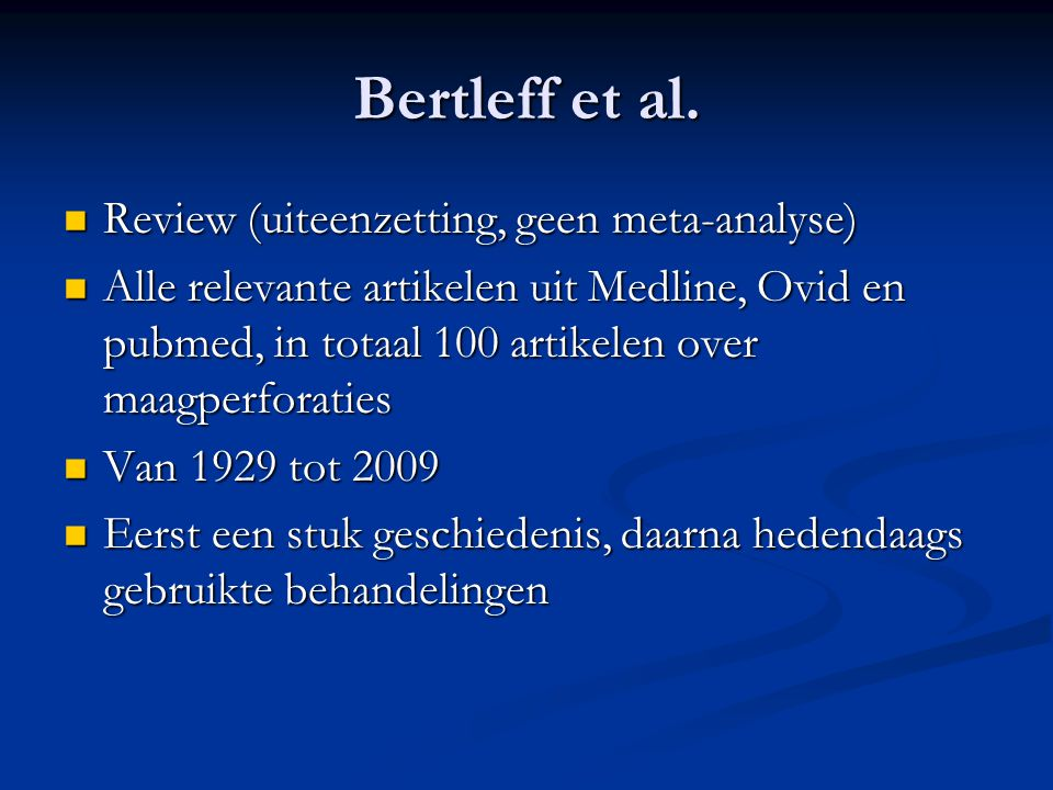 Bertleff et al. Review (uiteenzetting, geen meta-analyse)